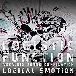 LOGISTIC FUNCTION ~VOCALOID SONGS COMPILATION~